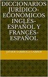 Diccionarios jurídico-económicos inglés-español y francés-español