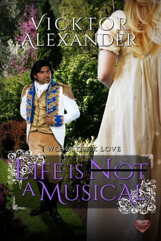 Book Review: Life is Not a Musical (Woodstock Love #1) by Vicktor Alexander