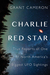 Charlie Red Star: True Reports of One of North America's Biggest UFO Sightings