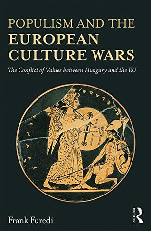 Populism and the European Culture Wars: The Conflict of Values between Hungary and the EU