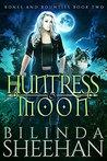 Huntress Moon (Bones and Bounties Book 2)