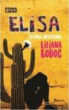 Elisa, la rosa inesperada by Liliana Bodoc