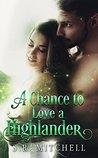 A Chance to Love a Highlander (Highland Chance #3)