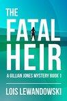 The Fatal Heir (A Gillian Jones Mystery Book 1)
