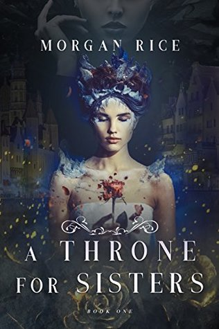A Throne for Sisters (A Throne for Sisters, #1)