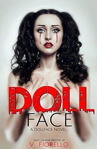 Doll Face A Doll Face Novel (The Doll Face Series Book 1) by Sadie Grubor