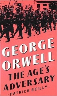 George Orwell: The Age's Adversary