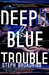 Deep Blue Trouble (Lori Anderson #2)