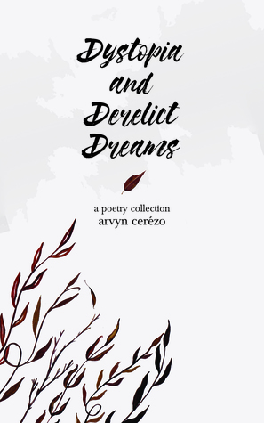 Dystopia and Derelict Dreams: Poems