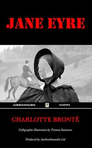 Jane Eyre - Charlotte Brontë: Illustrative Calligraphy by Tristam Summers, audiobook Narration by Laura Bodell, produced by Audioschmaudio Ltd.