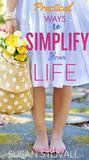 Practical Ways to Simplify Your Life