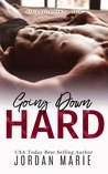 Going Down Hard by Jordan Marie