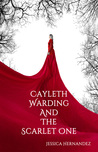 Cayleth Warding and the Scarlet One