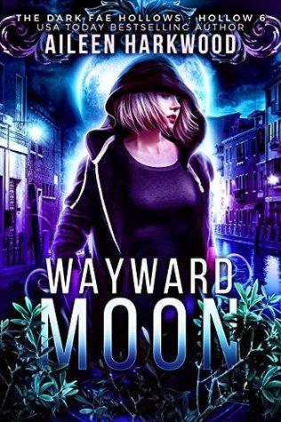Wayward Moon (Dark Fae Hollows, #6)