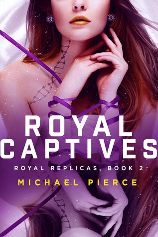 Royal Captives (Royal Replicas, #2)