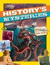 History's Mysteries by National Geographic Kids