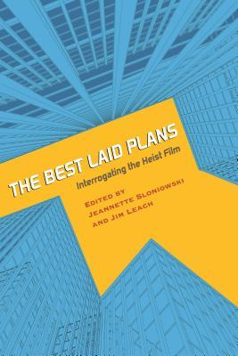 The Best Laid Plans: Interrogating the Heist Film