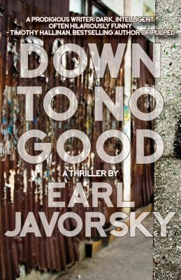 Down to No Good by Earl Javorsky