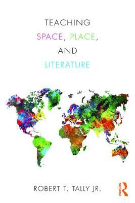 Teaching Space, Place and Literature