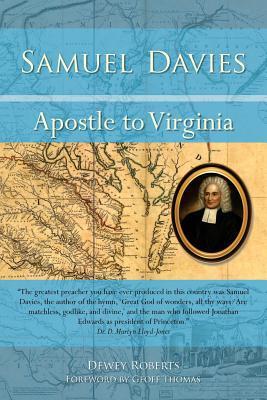 Samuel Davies: Apostle to Virginia
