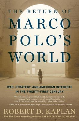 The Return of Marco Polo's World: War, Strategy, and American Interests in the Twenty-First Century
