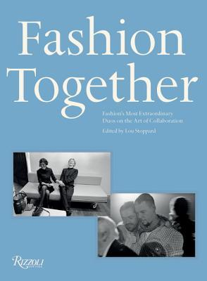 Fashion Together: Conversations with Fashion's Most Influential Collaborators