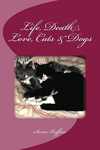 Life, Death, Love, Cats & Dogs