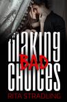 Making Bad Choices by Rita Stradling