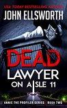 Dead Lawyer on Aisle 11 (Michael Gresham #7; Annie the Profiler #2)