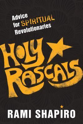 Holy Rascals by Rami Shapiro