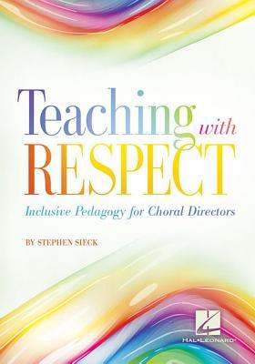 Teaching with Respect by Stephen Sieck