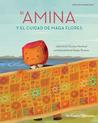 Si Amina y El Ciudad de Maga Flores by Christina Newhard