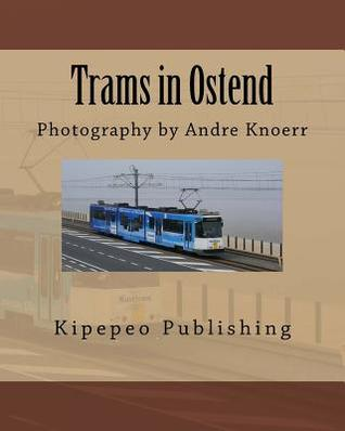 Trams in Ostend: Photography by Andre Knoerr