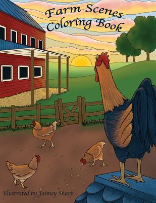 Farm Scenes Coloring Book: Country Scenes, Barns, Farm Animals for Adults to Color