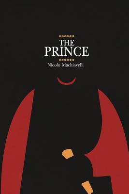 The Prince: The Prince: Nicolo Machiavelli