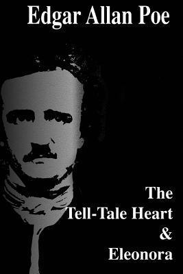 The Tell-Tale Heart & Eleonora