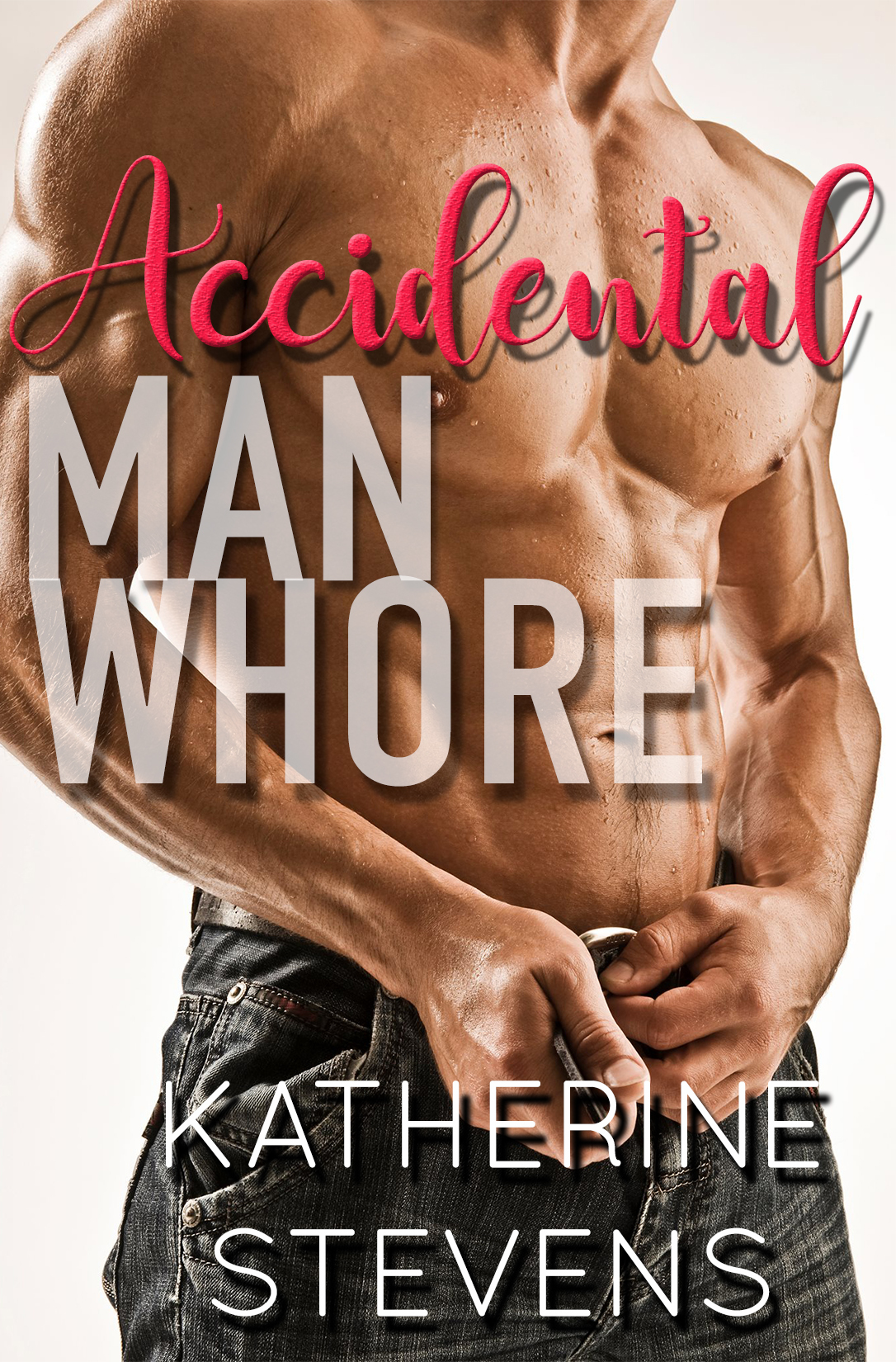 Accidental Man Whore