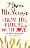 From the Future, with Love by Alison McKenzie