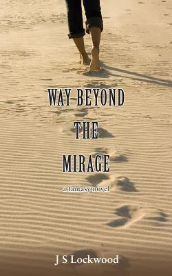 Way Beyond the Mirage