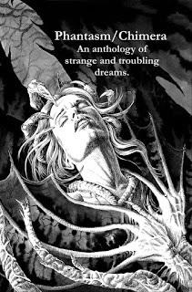 Phantasm/Chimera: An Anthology of Strange and Troubling Dreams