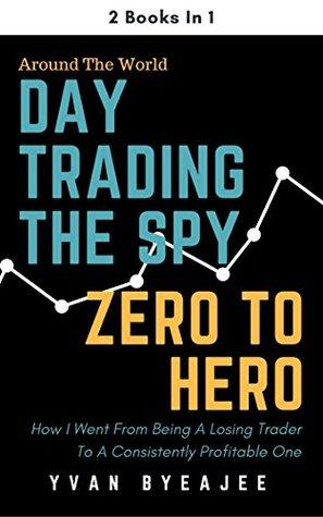 Day Trading The SPY; Zero To Hero