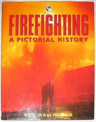 Firefighting - A Pictorial History