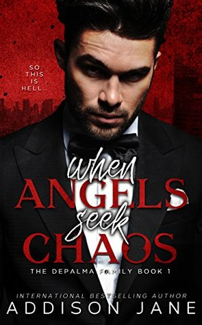 When Angels Seek Chaos by Addison Jane