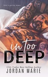In Too Deep by Jordan Marie