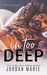 In Too Deep (Doing Bad Things, #2)