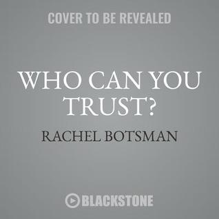 Who Can You Trust?: How Technology is Rewriting the Rules of Human  Relationships by Rachel Botsman