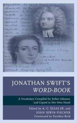 Jonathan Swift's Word-Book: A Vocabulary Compiled for Esther Johnson and Copied in Her Own Hand