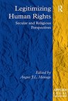 Legitimizing Human Rights: Secular and Religious Perspectives (Applied Legal Philosophy)