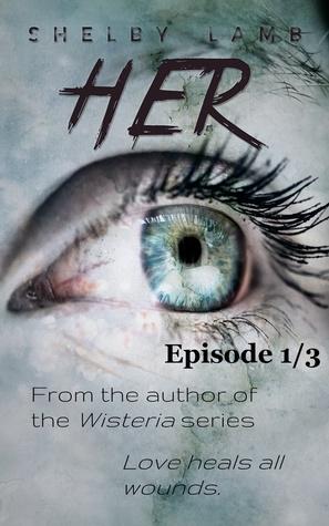 Her: A Novel (Episode 1/3)