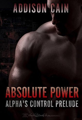 Absolute Power (Alpha's Control, #0.5)
